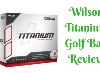 Wilson Titanium Golf Ball Review