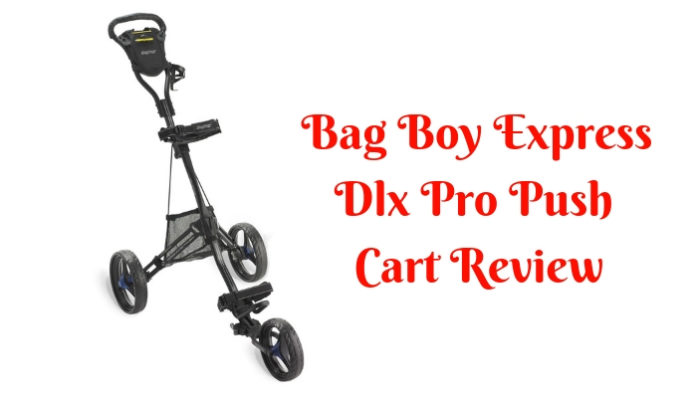 Bag Boy Express Dlx Pro Push Cart Review